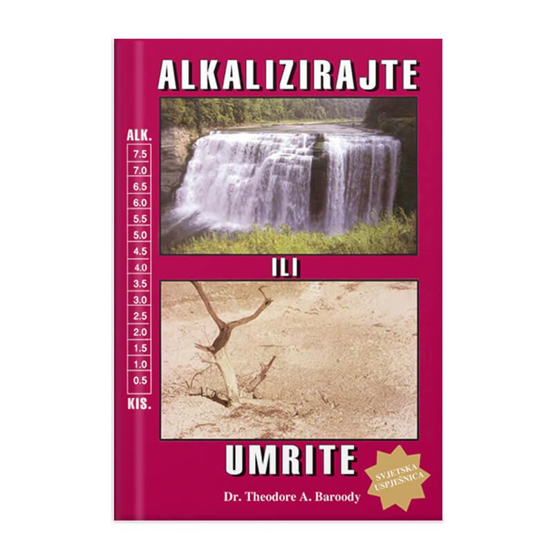 Dr. Theodore A. Baroody: Alkalizirajte ali umrite, hrvaški jezik