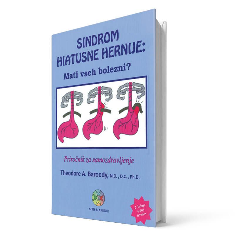 Theodore A. Baroody: Sindrom hiatusne hernije: mati vseh bolezni? Priročnik za samozdravljenje.