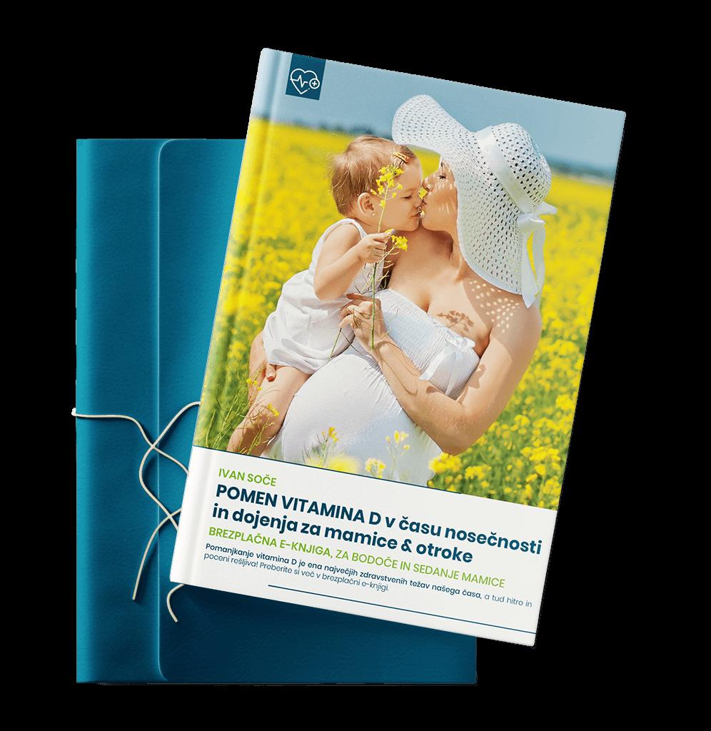 Brezplačna e-knjiga: Pomen vitamina D v času nosečnosti in dojenja za mamice & otroke. Dodatek h knjigi: Moč vitamina D.